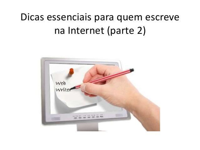 Dicas essenciais para quem escreve na Internet (parte 2)