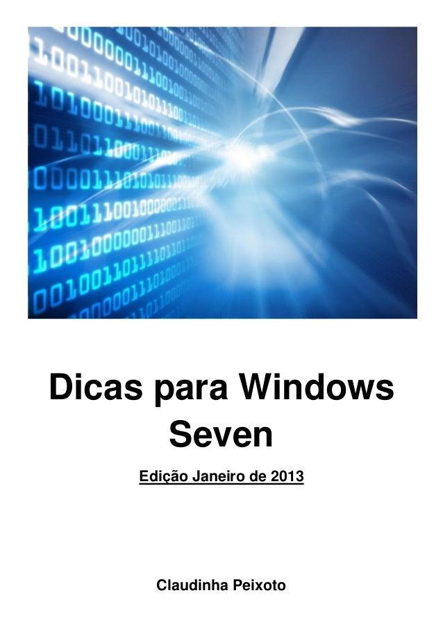 Dicas para Windows Seven Edição Janeiro de 2013 Claudinha Peixoto