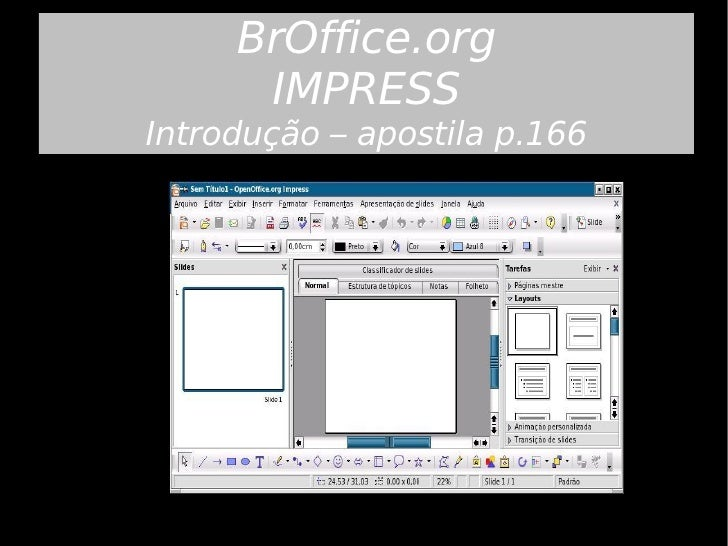 BrOffice.org IMPRESS Introdução – apostila p.166