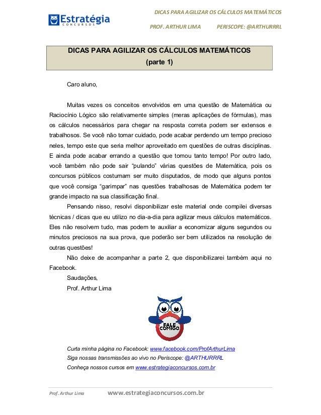 DICAS PARA AGILIZAR OS CÁLCULOS MATEMÁTICOS PROF. ARTHUR LIMA PERISCOPE: @ARTHURRRL Prof. Arthur Lima www.estrategiaconcur...