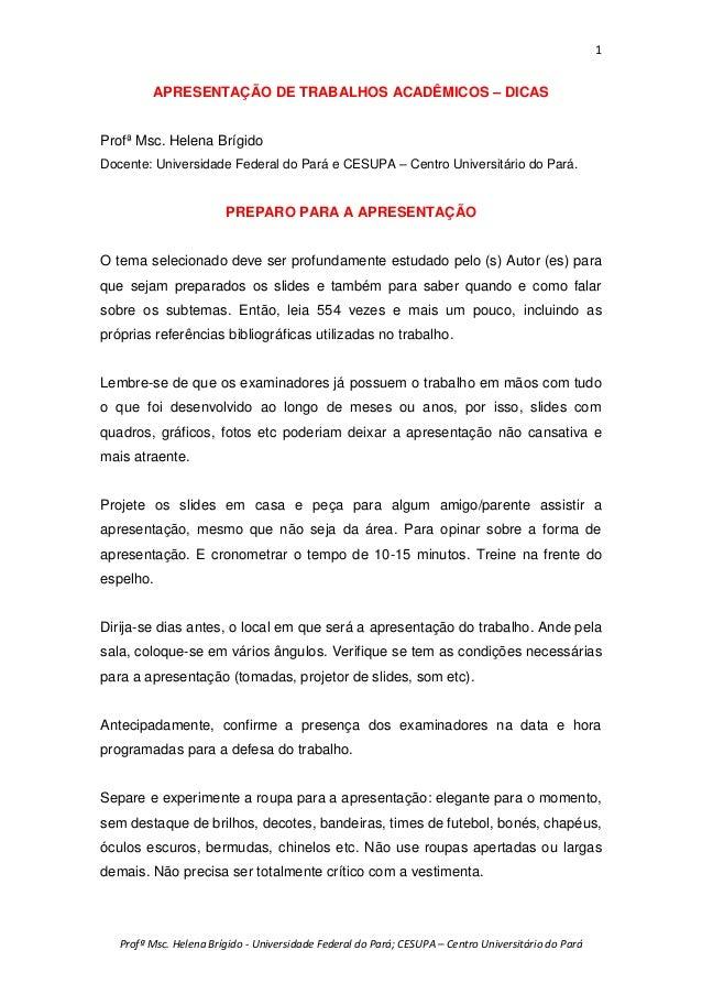 1 Profª Msc. Helena Brígido - Universidade Federal do Pará; CESUPA – Centro Universitário do Pará APRESENTAÇÃO DE TRABALHO...