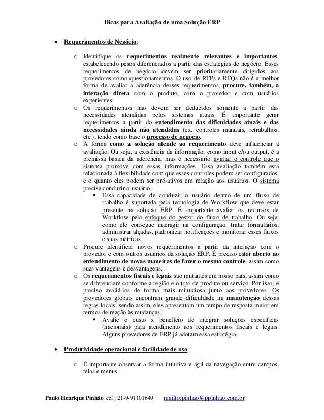 Dicas para Avaliação de uma Solução ERP Paulo Henrique Pinhão cel.: 21-9-91101649 mailto:pinhao@ppinhao.com.br  Requerime...