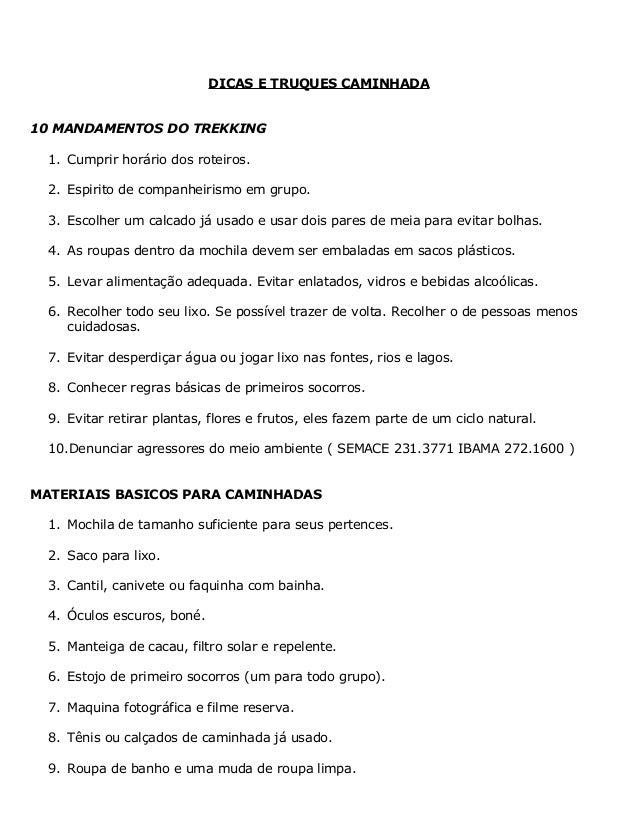 DICAS E TRUQUES CAMINHADA 10 MANDAMENTOS DO TREKKING 1. Cumprir horário dos roteiros. 2. Espirito de companheirismo em gru...