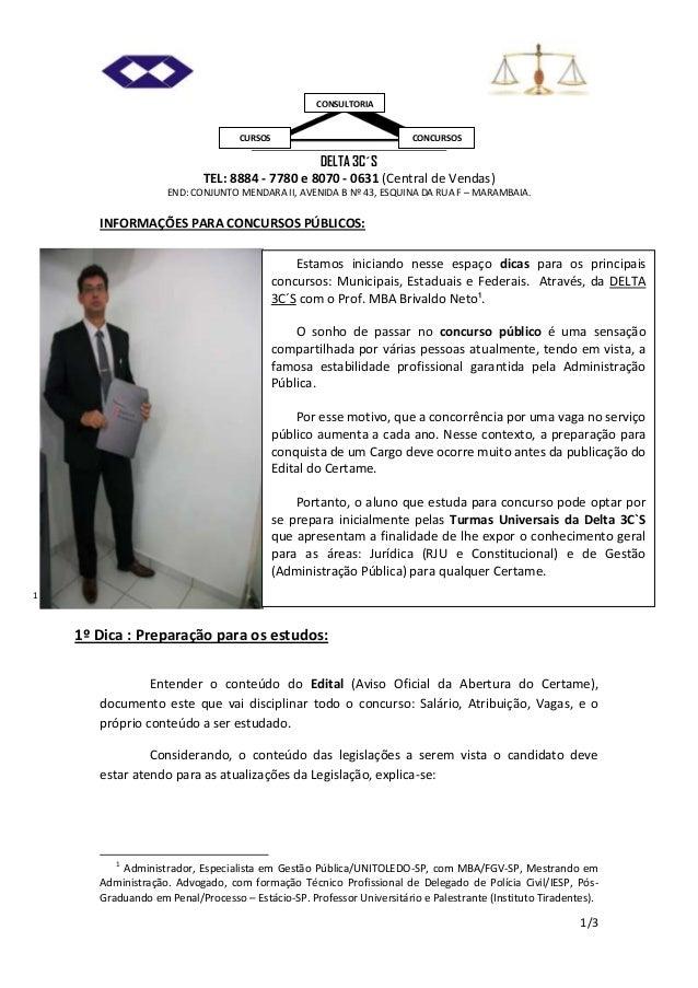 CONSULTORIA  CURSOS  CONCURSOS  DELTA 3C´S TEL: 8884 - 7780 e 8070 - 0631 (Central de Vendas) END: CONJUNTO MENDARA II, AV...
