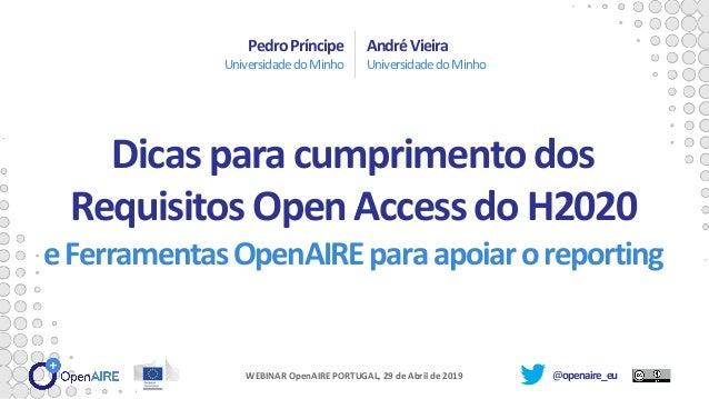 @openaire_eu PedroPríncipe UniversidadedoMinho AndréVieira UniversidadedoMinho Dicaspara cumprimentodos RequisitosOpenAcce...