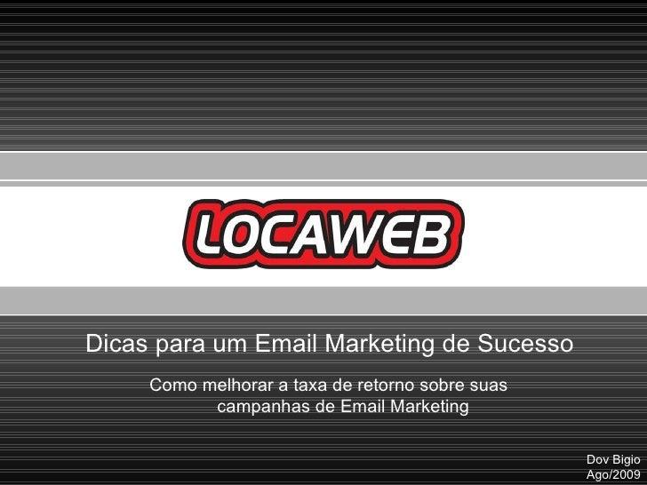 Dicas para um Email Marketing de Sucesso Como melhorar a taxa de retorno sobre suas  campanhas de Email Marketing Dov Bigi...