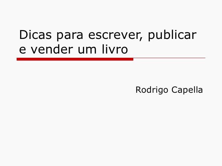 Dicas para escrever, publicar e vender um livro Rodrigo Capella
