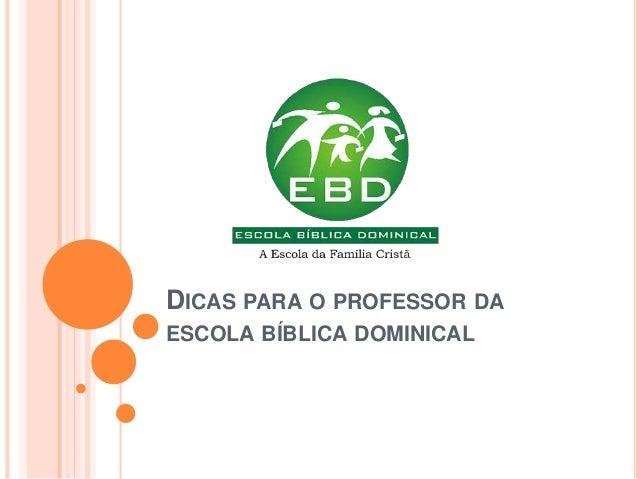 DICAS PARA O PROFESSOR DA ESCOLA BÍBLICA DOMINICAL