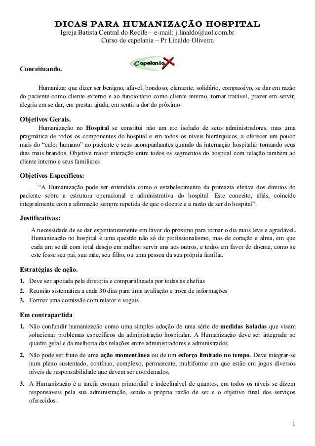 DICAS PARA HUMANIZAÇÃO HOSPITAL Igreja Batista Central do Recife – e-mail: j.linaldo@uol.com.br Curso de capelania – Pr Li...