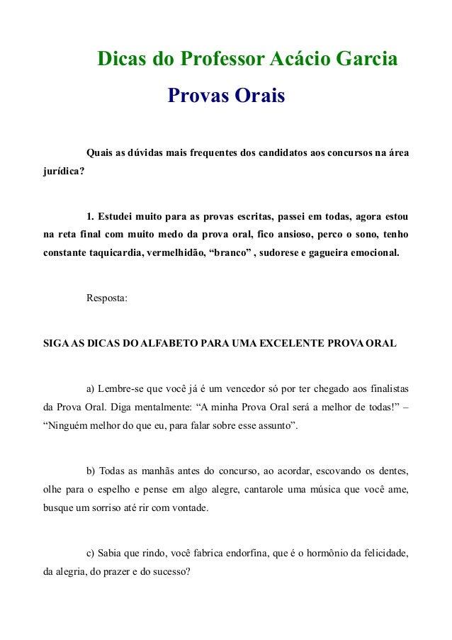 Dicas do Professor Acácio Garcia Provas Orais Quais as dúvidas mais frequentes dos candidatos aos concursos na área jurídi...