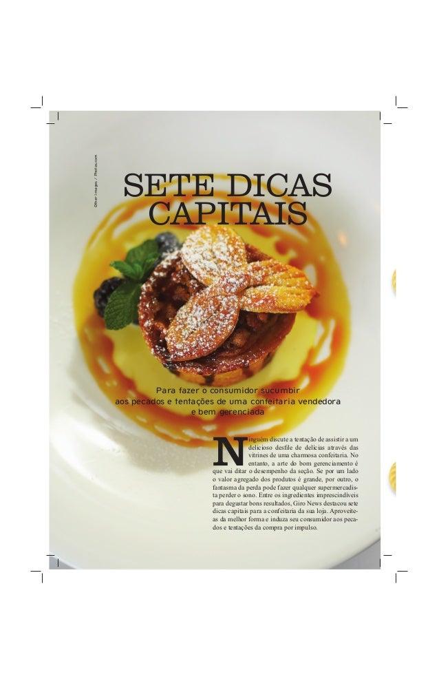 Giro News | 18 | Jul.09 [ CONFEITARIA ] SETE DICAS CAPITAIS Para fazer o consumidor sucumbir aos pecados e tentações de um...