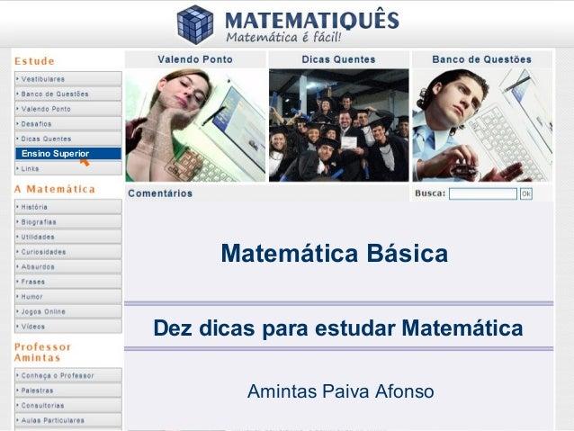 Ensino Superior                        Matemática Básica                  Dez dicas para estudar Matemática               ...