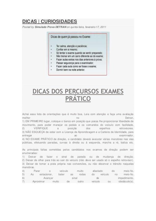 DICAS   CURIOSIDADESPosted by Simulado Prova DETRAN on quinta-feira, fevereiro 17, 2011        DICAS DOS PERCURSOS EXAMES ...