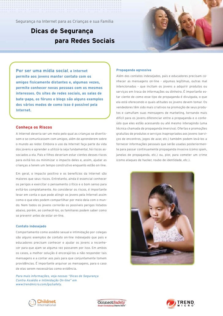 Segurança na Internet para as Crianças e sua Família          Dicas de Segurança                 para Redes SociaisPor ser...