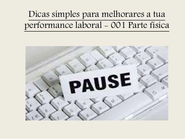 Dicas simples para melhorares a tua performance laboral - 001 Parte física