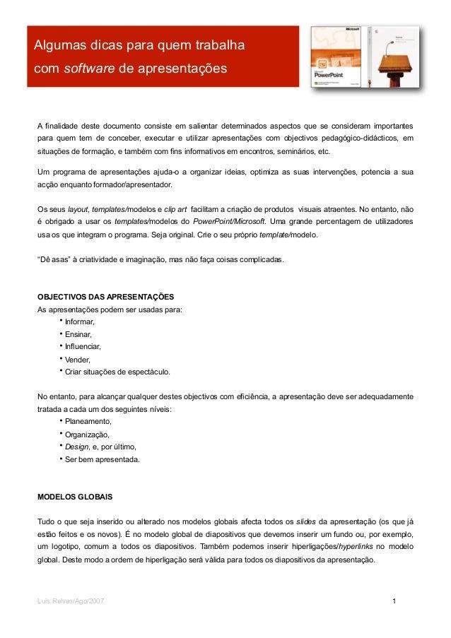 Algumas dicas para quem trabalhacom software de apresentaçõesA finalidade deste documento consiste em salientar determinad...