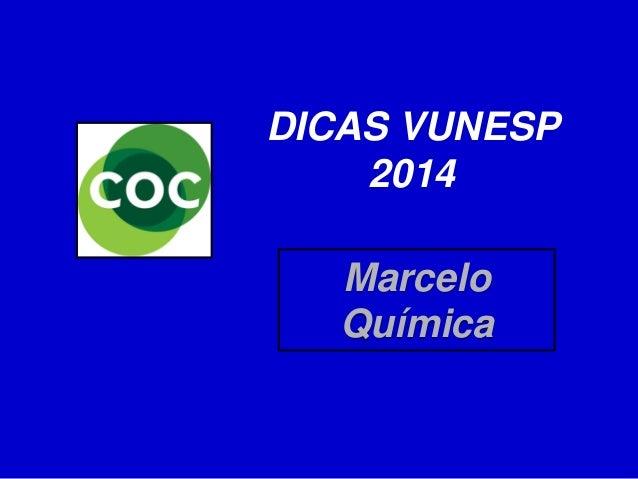 DICAS VUNESP 2014 Marcelo Química