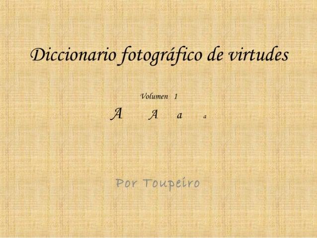 Diccionario de  Virtudes Volumen 1 A