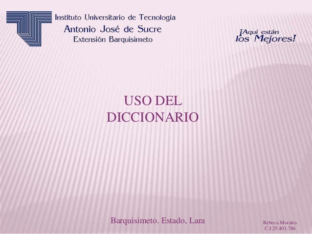 USO DEL DICCIONARIO Barquisimeto. Estado, Lara Rebeca Morales C.I 25.401.786