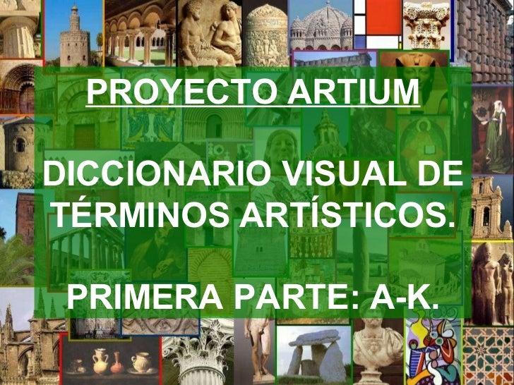 PROYECTO ARTIUM DICCIONARIO VISUAL DE  TÉRMINOS ARTÍSTICOS. PRIMERA PARTE: A-K.