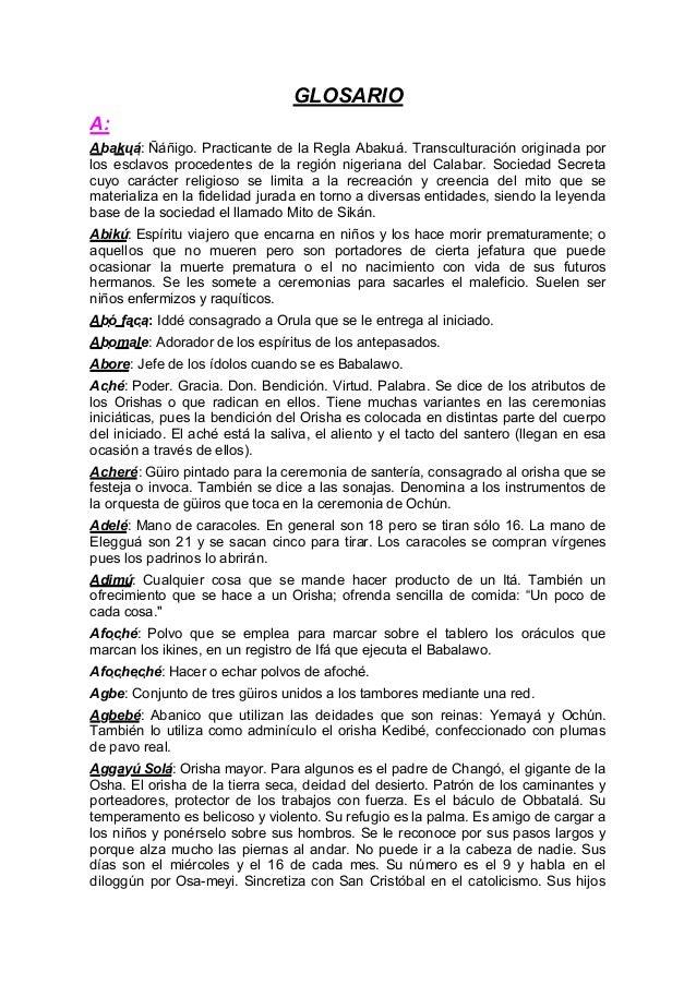 GLOSARIO A: Abakuá: Ñáñigo. Practicante de la Regla Abakuá. Transculturación originada por los esclavos procedentes de la ...