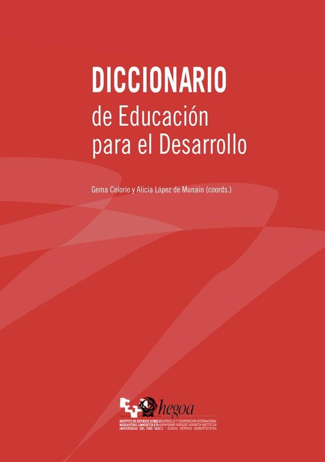 de Educación para el Desarrollo Gema Celorio y Alicia López de Munain (coords.) DICCIONARIO EducaciónparaelDesarrolloDICCI...