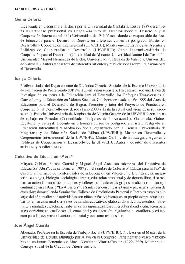 Gema Celorio Licenciada en Geografía e Historia por la Universidad de Cantabria. Desde 1989 desempe- ña su actividad profe...