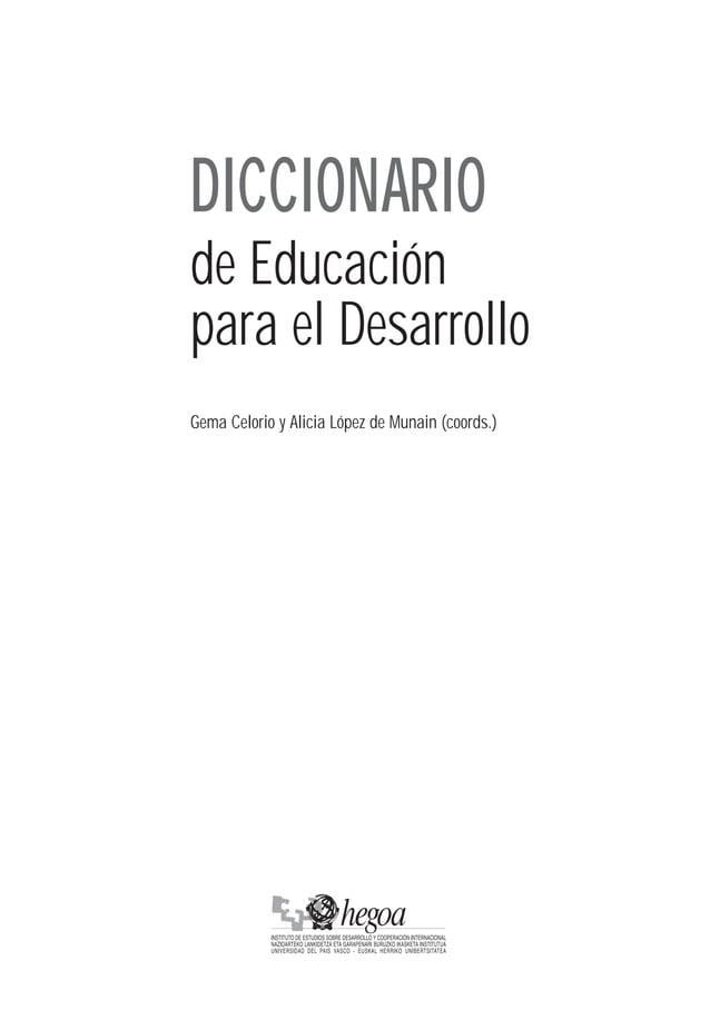 de Educación para el Desarrollo Gema Celorio y Alicia López de Munain (coords.) DICCIONARIO 165 x 235 Índice presentación ...