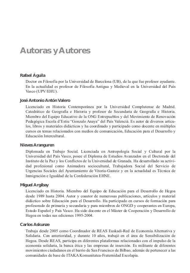 Rafael Águila Doctor en Filosofía por la Universidad de Barcelona (UB), de la que fue profesor ayudante. En la actualidad ...