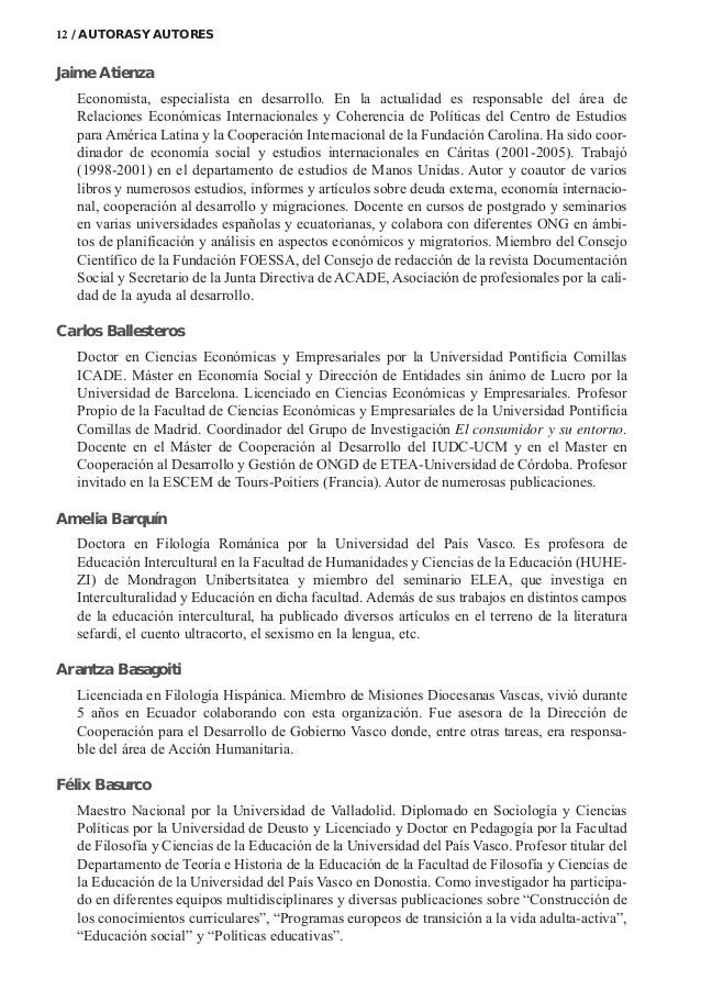 Jaime Atienza Economista, especialista en desarrollo. En la actualidad es responsable del área de Relaciones Económicas In...