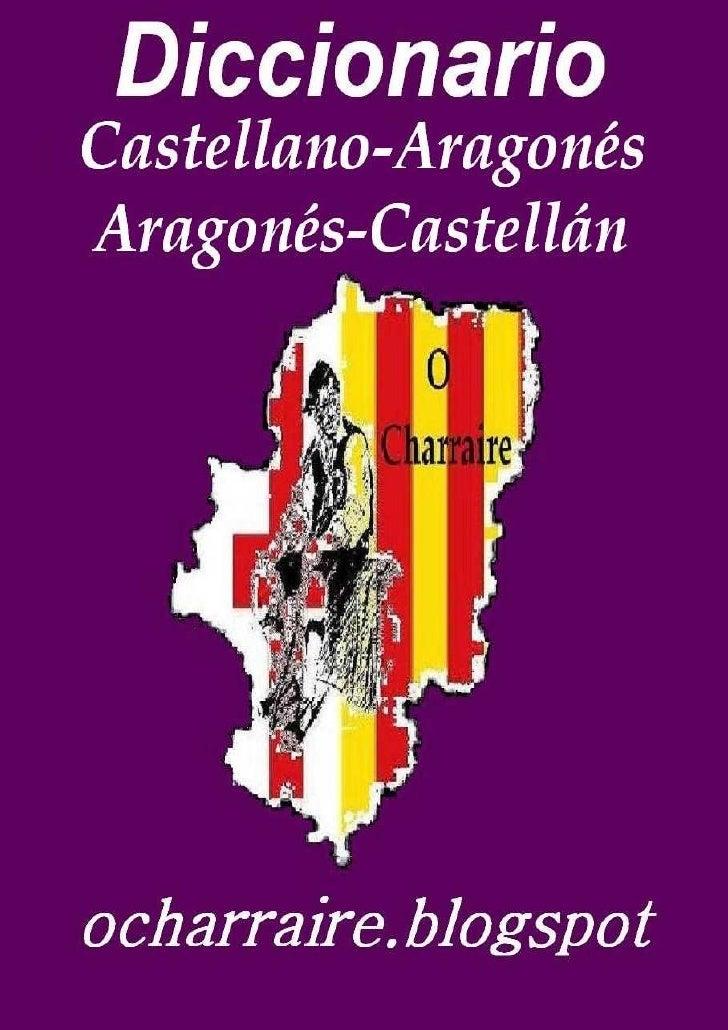 DICCIONARIOCastellano-Aragonés    Aragonés-Castellán                                        1       ocharraire.blogspot