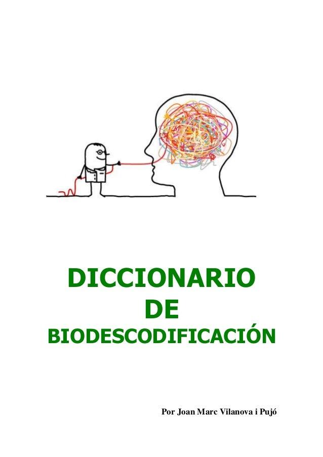 DICCIONARIO DE BIODESCODIFICACIÓN Por Joan Marc Vilanova i Pujó