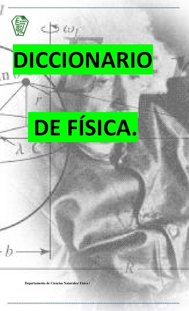 DICCIONARIO     DE FÍSICA.Departamento de Ciencias Naturales/ Fisica /