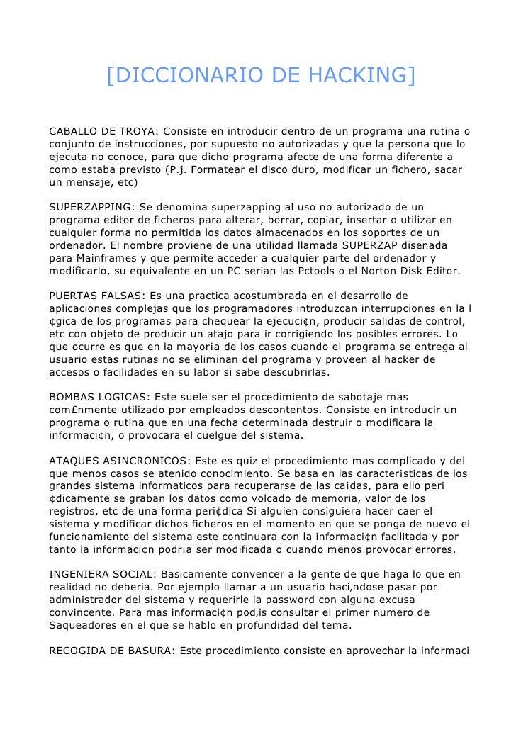 [DICCIONARIO DE HACKING]CABALLO DE TROYA: Consiste en introducir dentro de un programa una rutina oconjunto de instruccion...