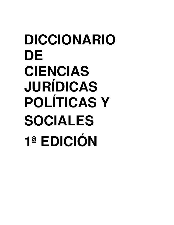 DICCIONARIO<br />DE<br />CIENCIAS JURÍDICAS<br />POLÍTICAS Y SOCIALES<br />1ª EDICIÓN<br />CIENCIAS POLÍTICAS O POLITOLOGÍ...