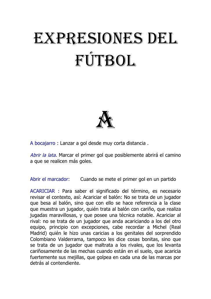 ExprEsionEs dEl      fútbol                                 A A bocajarro : Lanzar a gol desde muy corta distancia .  Abri...