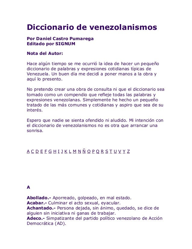 Diccionario de venezolanismos Por Daniel Castro Pumarega Editado por SIGNUM Nota del Autor: Hace algún tiempo se me ocurri...