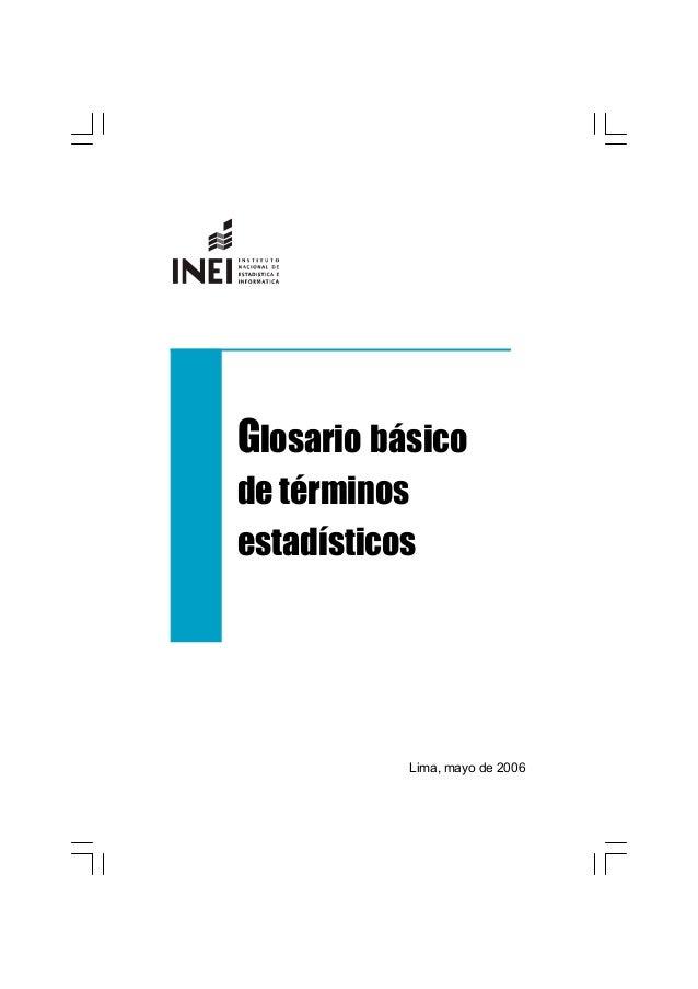 Glosario básicode términosestadísticos           Lima,mayode2006