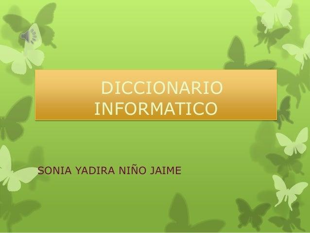 DICCIONARIOINFORMATICOSONIA YADIRA NIÑO JAIME