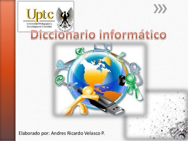Elaborado por: Andres Ricardo Velasco P.