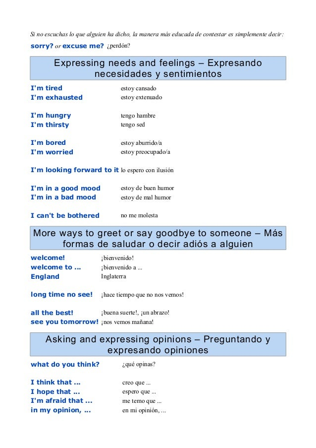 Si no escuchas lo que alguien ha dicho, la manera más educada de contestar es simplemente decir: sorry? or excuse me? ¿per...