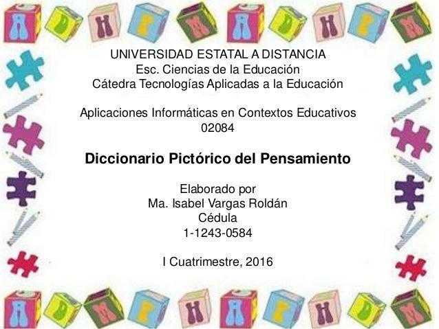 UNIVERSIDAD ESTATAL A DISTANCIA Esc. Ciencias de la Educación Cátedra Tecnologías Aplicadas a la Educación Aplicaciones In...