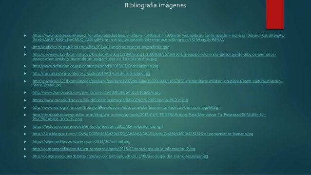 Bibliografía imágenes  https://www.google.com/search?q=adaptabilidad&espv=2&biw=1440&bih=799&site=webhp&source=lnms&tbm=i...