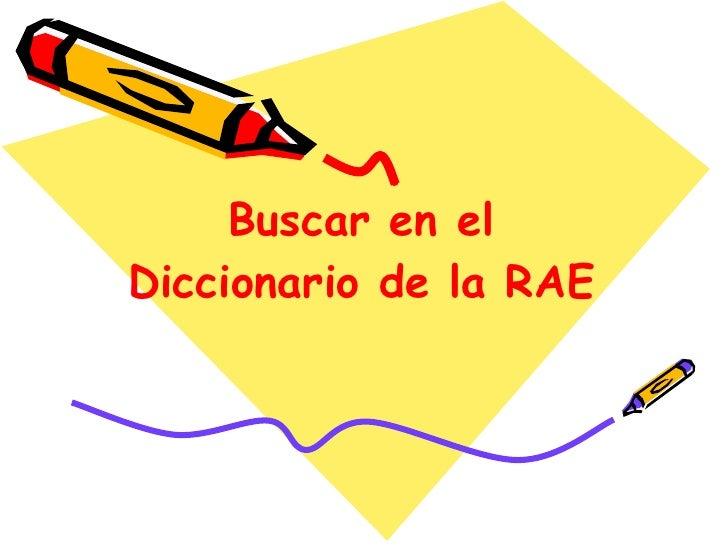 Buscar en el Diccionario de la RAE