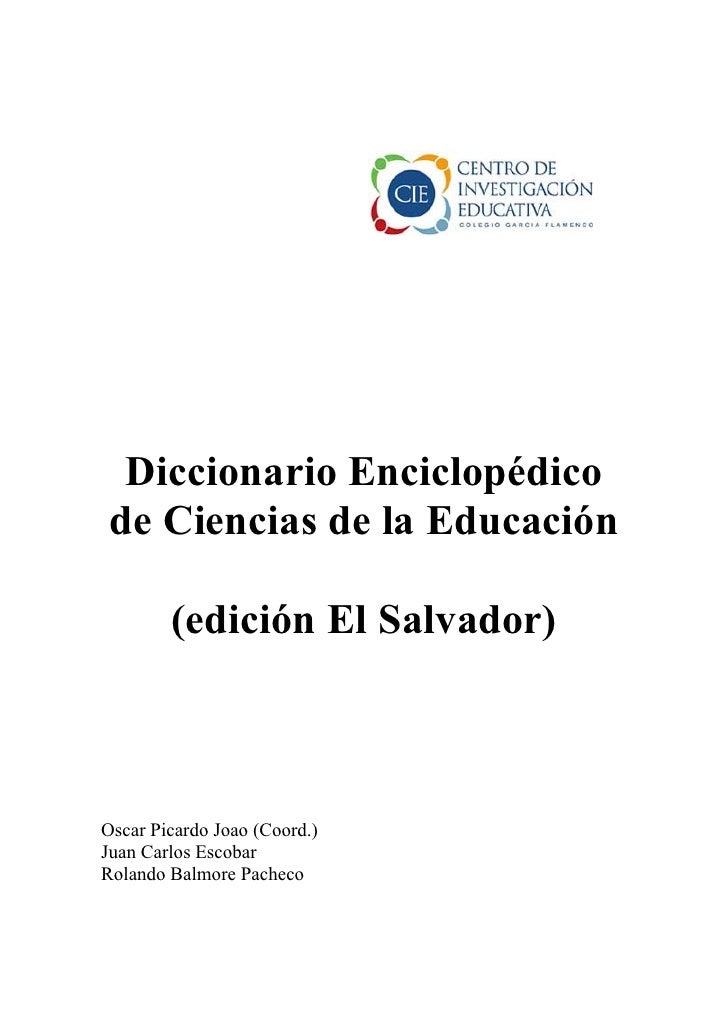 Diccionario Enciclopédico  de Ciencias de la Educación          (edición El Salvador)    Oscar Picardo Joao (Coord.) Juan ...