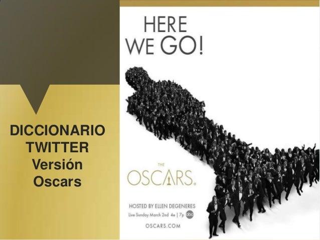 DICCIONARIO TWITTER Versión Oscars