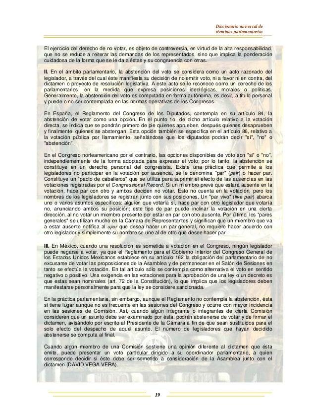 Diccionario universal de términos parlamentarios 19 El ejercicio del derecho de no votar, es objeto de controversia, en vi...