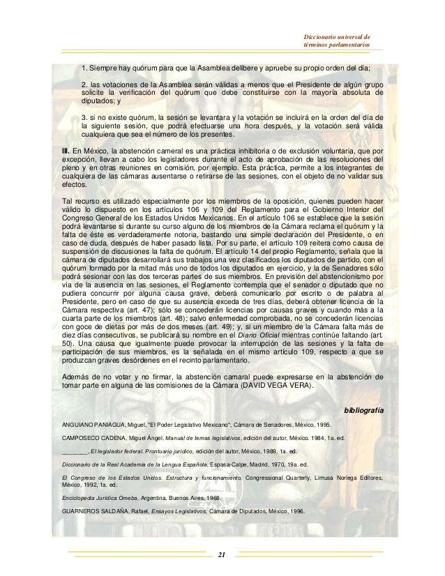 Diccionario universal de términos parlamentarios 21 1. Siempre hay quórum para que la Asamblea delibere y apruebe su propi...