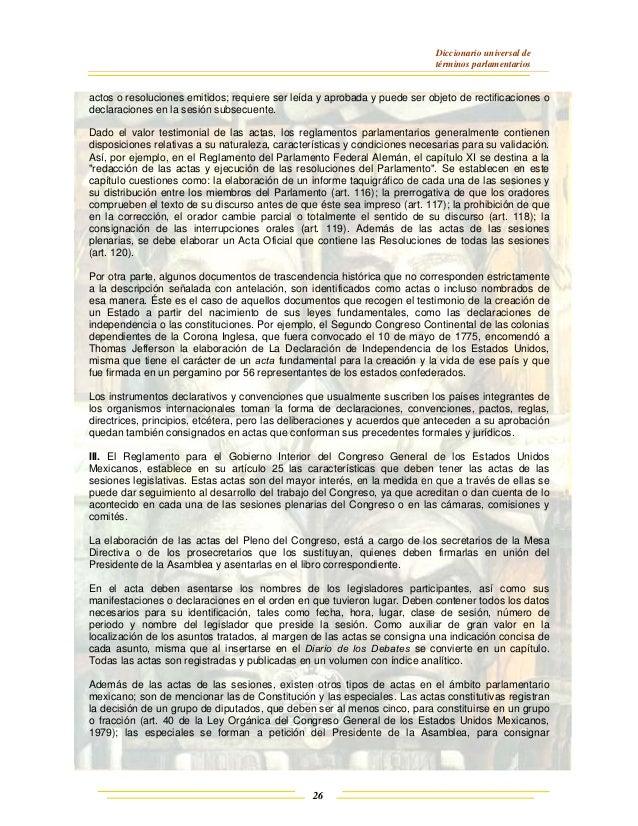 Diccionario universal de términos parlamentarios 26 actos o resoluciones emitidos; requiere ser leída y aprobada y puede s...