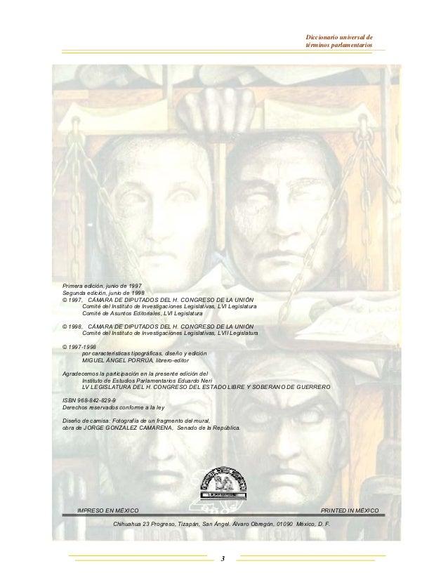 Diccionario universal de términos parlamentarios 3 Primera edición, junio de 1997 Segunda edición, junio de 1998 © 1997, C...